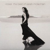 Closer: The Best Of Sarah McLachlan (Deluxe Version) Songs