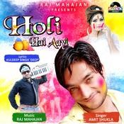 Holi Hai Aayi Songs