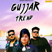 Gujjar Trend MP3 Song Download- Gujjar Trend Gujjar Trend