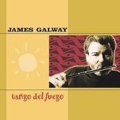 James Galway - Tango Del Fuego Songs