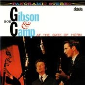 Bob Gibson & Bob Camp At The Gate Of Horn Songs