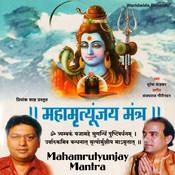 Mahamrutyunjay Mantra Mp3 Song Download Mahamrutyunjay Mantra Om Tryambakam Yajamahe Mahamrutyunjay Mantra Marathi Song By Suresh Wadkar On Gaana Com