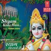 Shyam Kiske Hain Songs
