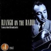 Django On The Radio: Transcribed Broadcasts, Vol.2 - 1947 Songs