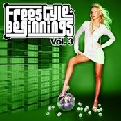 Essential Media Group Presents: Freestyle Beginnings, Vol.3 Songs