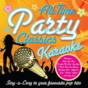 All Time Party Classics Karaoke (Professional Backing Track Version) Songs