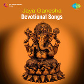 Jaya Ganesha - Devotional Songs On Lord Ganesha Songs