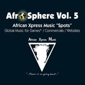 African Xpress Music - Afro Sphere Vol. 5 Songs
