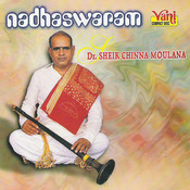 Nadhaswaram - Dr.Sheik Chinna Moulana Vol I Songs