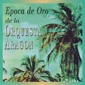 Epoca De Oro De La Orquesta Aragon Songs