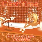 Bath Time - Chill Out Music Volume 2 Songs