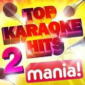Karaoke Hits Mania! Vol 2 - 50 Vocal And Non Vocal Specially Recorded Karaoke Versions Of The Top Hits! Songs