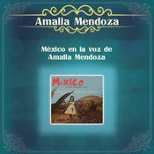 Mxico En La Voz De Amalia Mendoza Songs