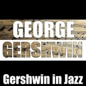 Gershwin In Jazz Songs