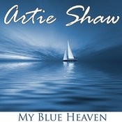 Artie Shaw - My Blue Heaven Songs