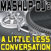 A Little Less Conversation (Remix Tools For Mash-Ups) Songs
