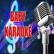 Baby (Karaoke) Songs