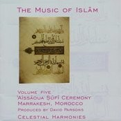 The Music Of Islam, Vol. 5: Aissaoua Sufi Ceremony, Marrakesh, Morrocco Songs