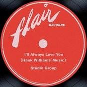 I'll Always Love You (Hank Williams' Music) Songs