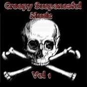 Creepy Suspenseful Music - Vol 1 Songs