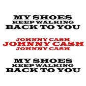My Shoes Keep Walking Back To You Songs