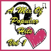 A Mix Of Popular Hits Vol 1 Songs