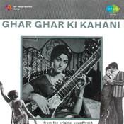 Ghar Ghar Ki Kahani Songs