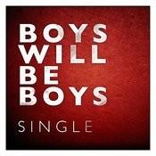 Boys Will Be Boys - Single Songs
