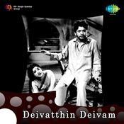 Deivatthin Deivam Songs