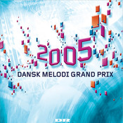 Dansk Melodi Grand Prix 2005 Songs