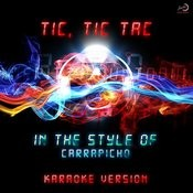 Tic, Tic Tac (In The Style Of Carrapicho) [Karaoke Version] - Single Songs