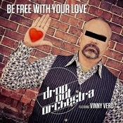 Be Free With Your Love Songs