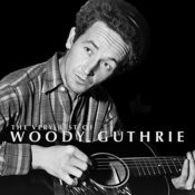 The Very Best Of Woody Guthrie Songs