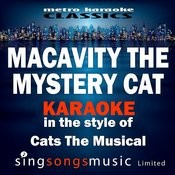 Macavity The Mystery Cat (In The Style Of Cats The Musical) [Karaoke Version] - Single Songs