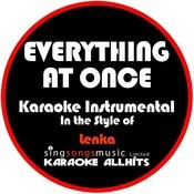 Everything At Once (In The Style Of Lenka) [Karaoke Instrumental Version] - Single Songs