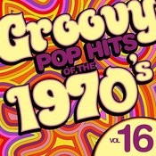 Groovy Pop Hits Of The 1970's, Vol. 16 Songs