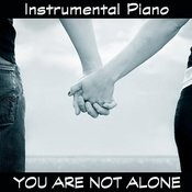 Instrumental Piano: You Are Not Alone Songs