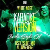 White Noise (In The Style Of Disclosure And Alunageorge) [Karaoke Version] - Single Songs