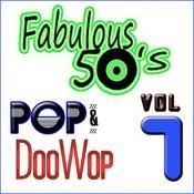 Fabulous 50's Pop & Doo Wop, Vol. 7 Songs
