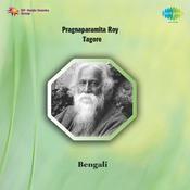 Tagore Songs By Pragnaparamita Roy  Songs