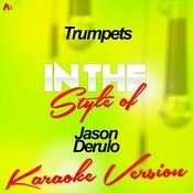 Trumpets (In The Style Of Jason Derulo) [Karaoke Version] - Single Songs