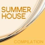 Summer House Compilation Songs