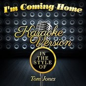 I'm Coming Home (In The Style Of Tom Jones) [Karaoke Version] - Single Songs