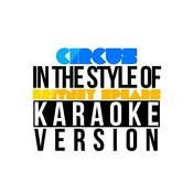 Circus (In The Style Of Britney Spears) [Karaoke Version] - Single Songs
