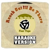 Reach Out I'll Be There (In The Style Of Four Tops) [Karaoke Version] Song