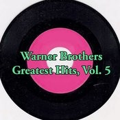 Warner Brothers Greatest Hits, Vol. 5 Songs