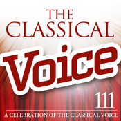 The Classical Voice: A Celebration of the Classical Voice Songs