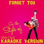 Forget You (In The Style Of Glee Cast) [Karaoke Version] Song