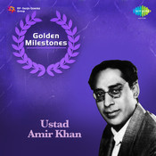 Golden Milestones - Ustad Amir Khan Songs