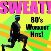Sweat!: 80's Workout Hits Songs